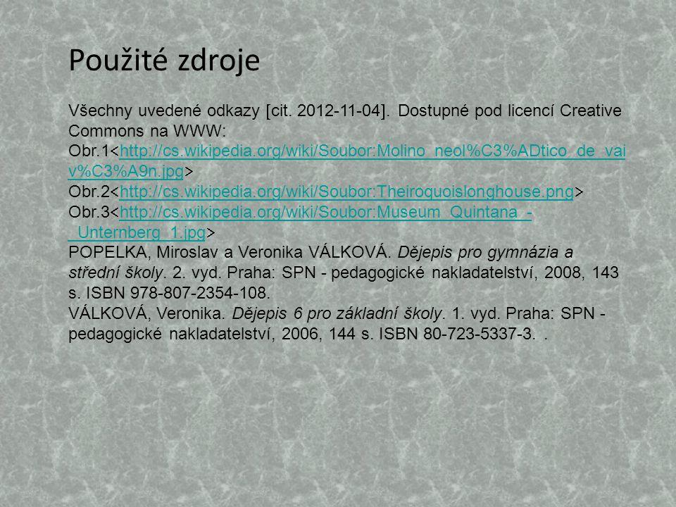 Použité zdroje Všechny uvedené odkazy  cit. 2012-11-04 .