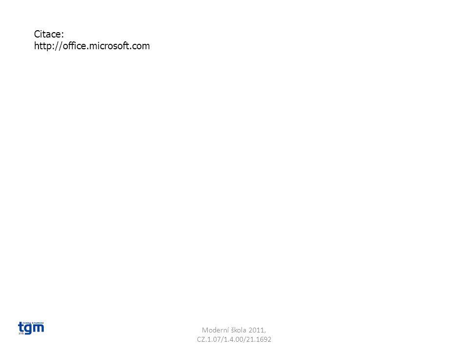 Moderní škola 2011, CZ.1.07/1.4.00/21.1692 Citace: http://office.microsoft.com