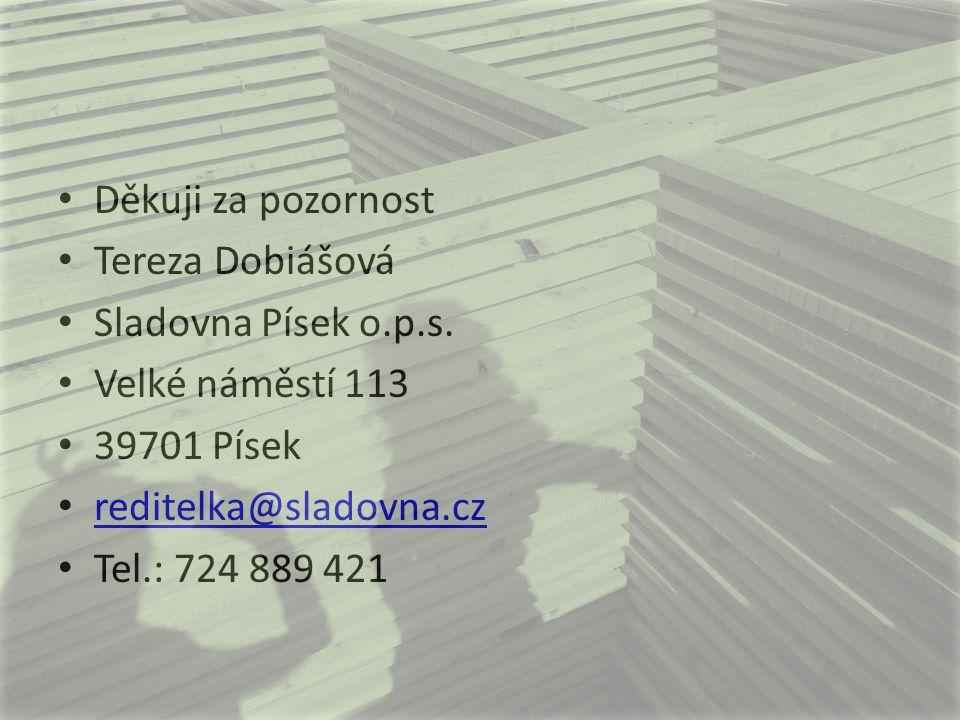 Děkuji za pozornost Tereza Dobiášová Sladovna Písek o.p.s. Velké náměstí 113 39701 Písek reditelka@sladovna.cz Tel.: 724 889 421