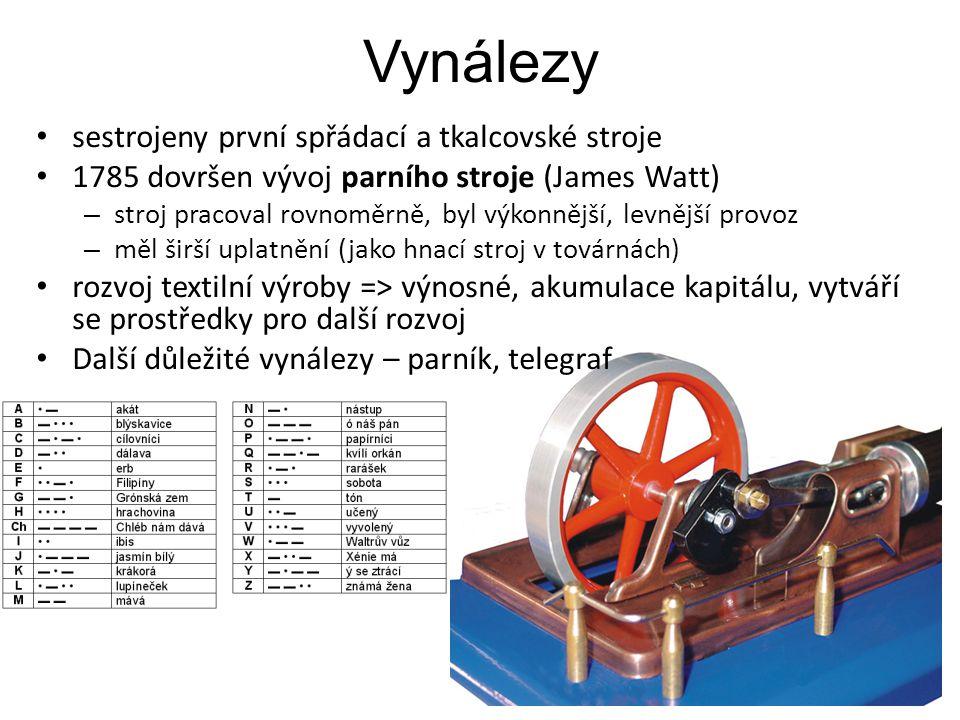 Vynálezy sestrojeny první spřádací a tkalcovské stroje 1785 dovršen vývoj parního stroje (James Watt) – stroj pracoval rovnoměrně, byl výkonnější, lev