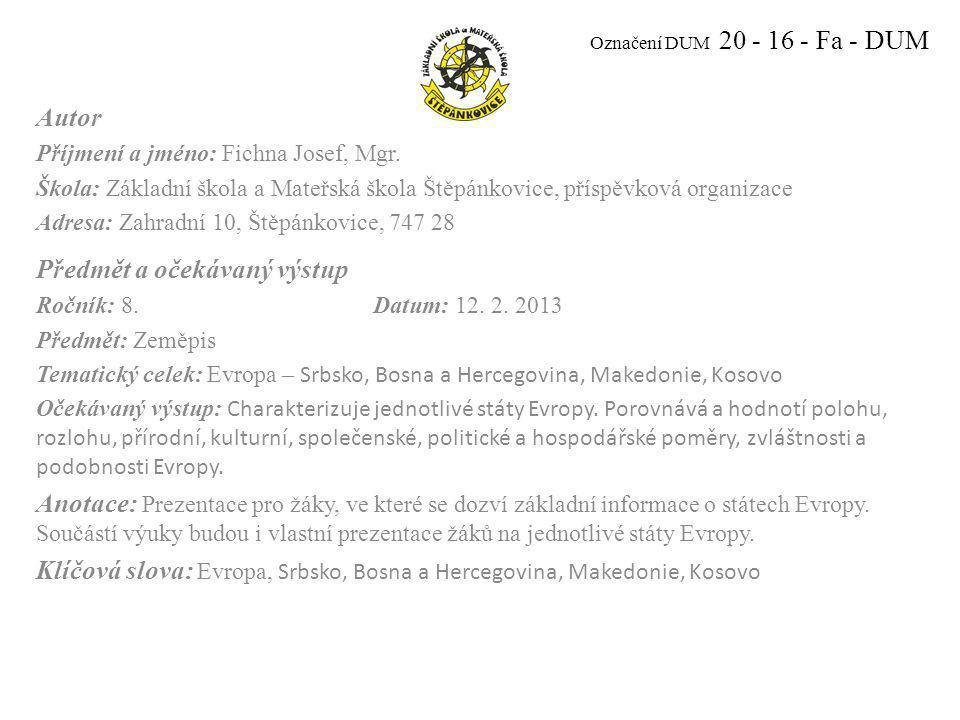 Označení DUM 20 - 16 - Fa - DUM Autor Příjmení a jméno: Fichna Josef, Mgr.