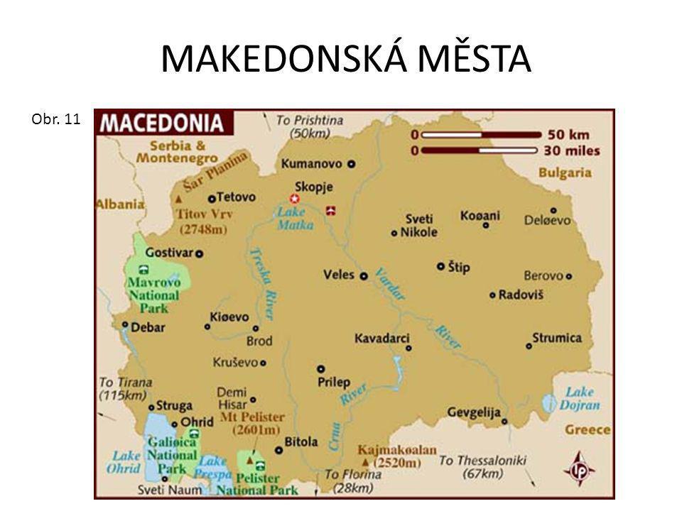 MAKEDONSKÁ MĚSTA Obr. 11