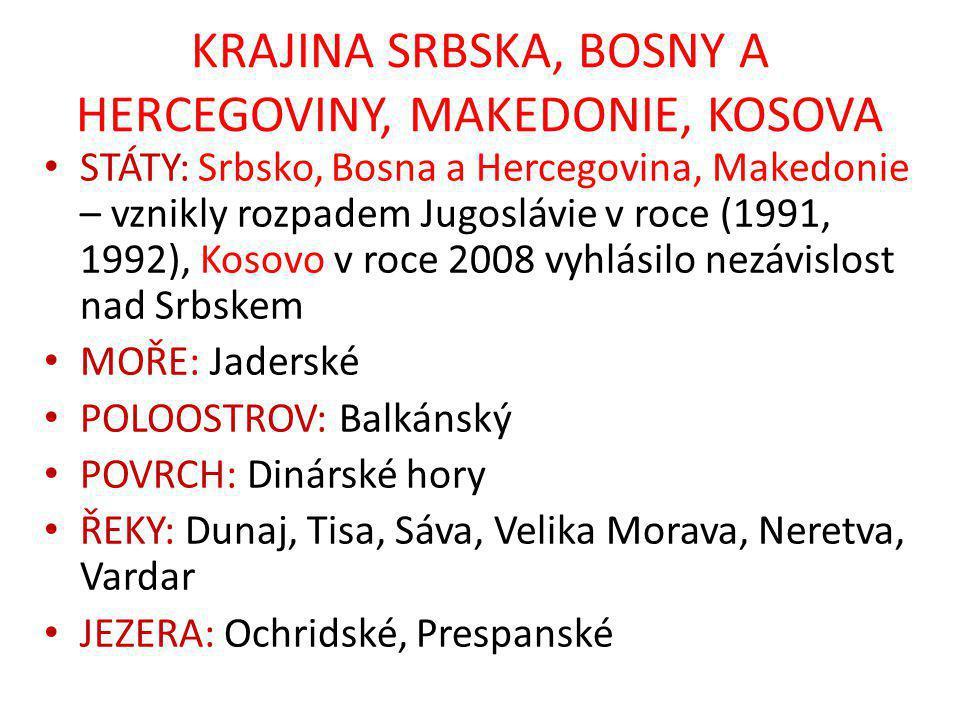 KRAJINA SRBSKA, BOSNY A HERCEGOVINY, MAKEDONIE, KOSOVA Obr. 2