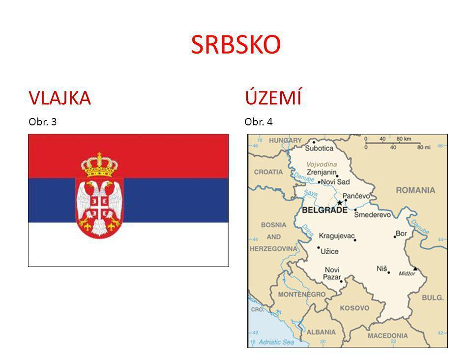 SRBSKO VLAJKA Obr. 3 ÚZEMÍ Obr. 4