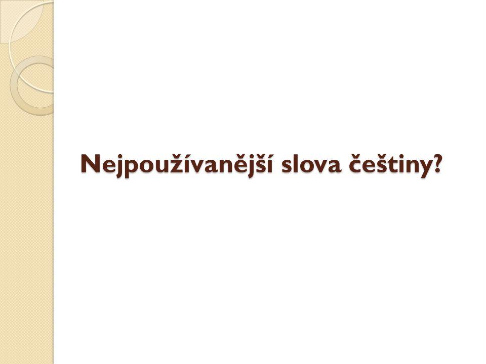 Nejpoužívanější slova češtiny?