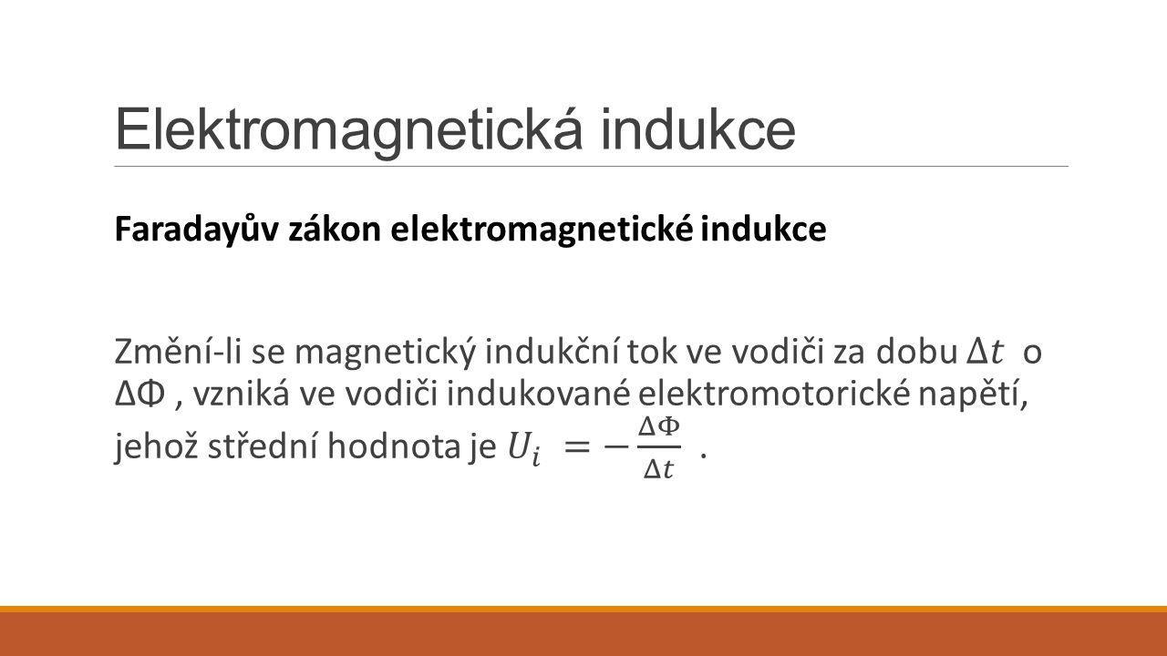 Elektromagnetická indukce Faradayův zákon elektromagnetické indukce