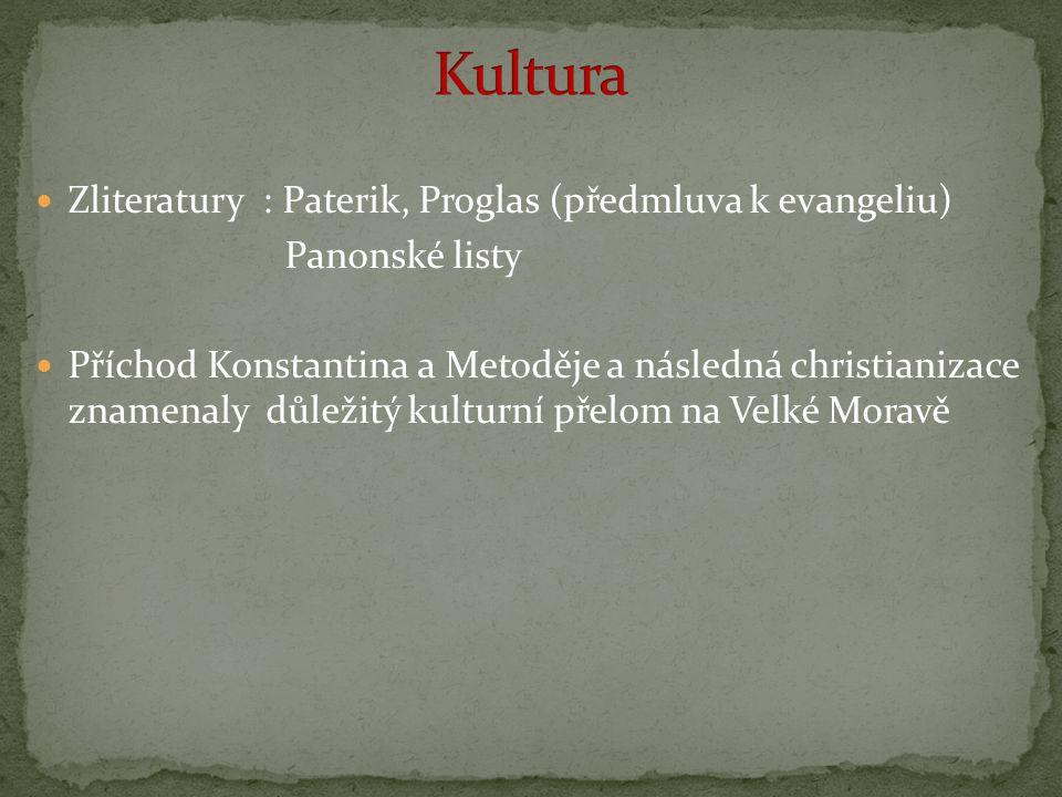 Zliteratury : Paterik, Proglas (předmluva k evangeliu) Panonské listy Příchod Konstantina a Metoděje a následná christianizace znamenaly důležitý kult