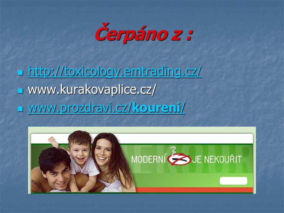 Čerpáno z : http://toxicology.emtrading.cz/ http://toxicology.emtrading.cz/ http://toxicology.emtrading.cz/ www.kurakovaplice.cz/ www.kurakovaplice.cz