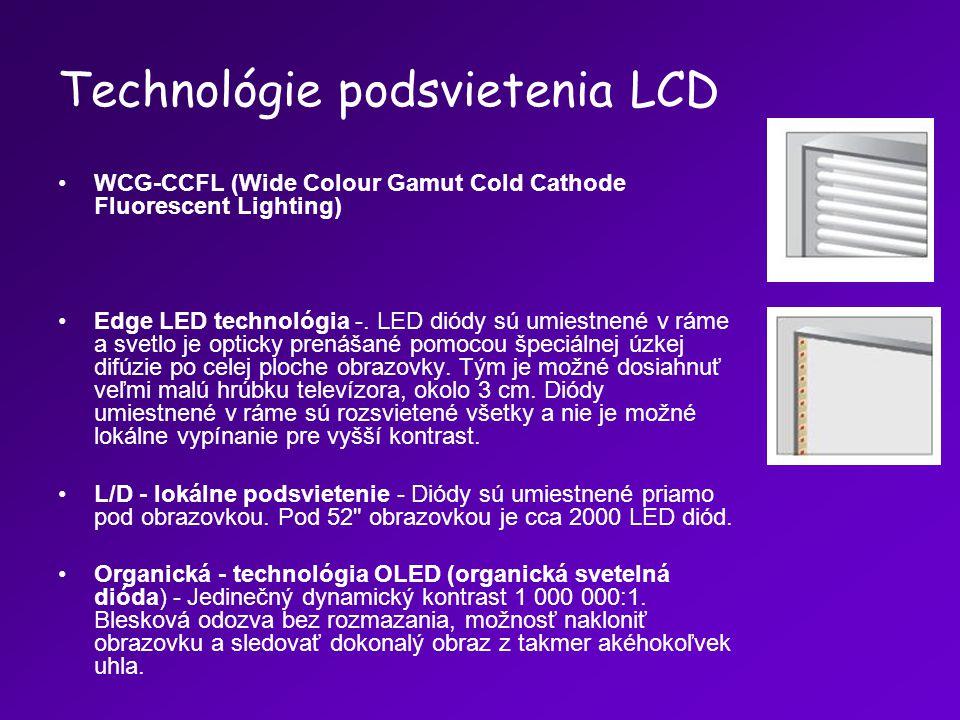 Technológie podsvietenia LCD WCG-CCFL (Wide Colour Gamut Cold Cathode Fluorescent Lighting) Edge LED technológia -. LED diódy sú umiestnené v ráme a s