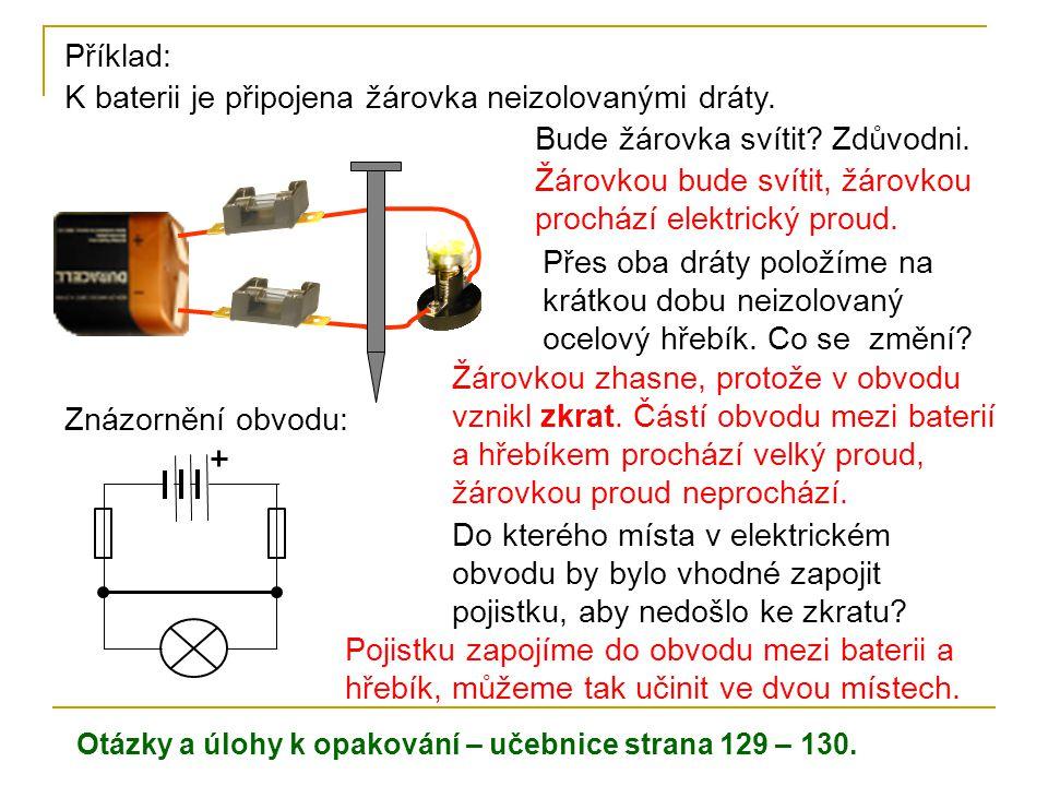 Příklad: K baterii je připojena žárovka neizolovanými dráty.