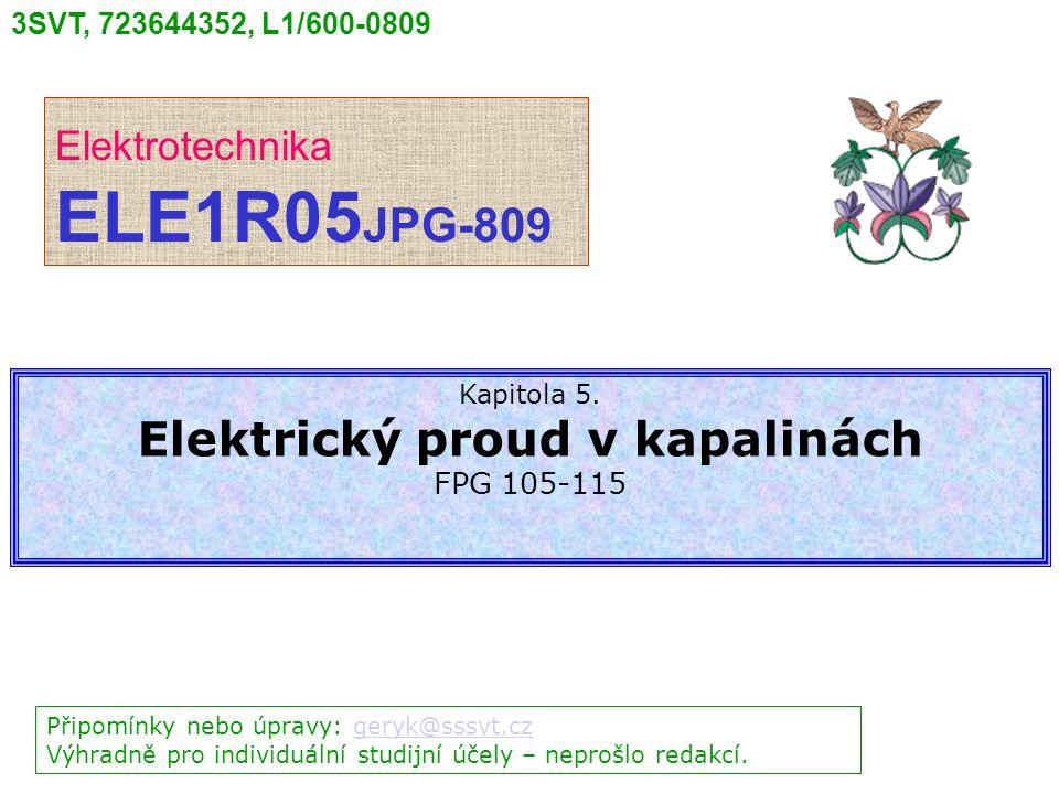 3SVT, 723644352, L1/600-0809 Elektrotechnika ELE1R05 JPG-809 Připomínky nebo úpravy: geryk@sssvt.czgeryk@sssvt.cz Výhradně pro individuální studijní účely – neprošlo redakcí.