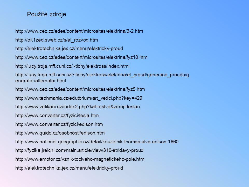 http://www.cez.cz/edee/content/microsites/elektrina/3-2.htm http://ok1zed.sweb.cz/s/el_rozvod.htm http://elektrotechnika.jex.cz/menu/elektricky-proud