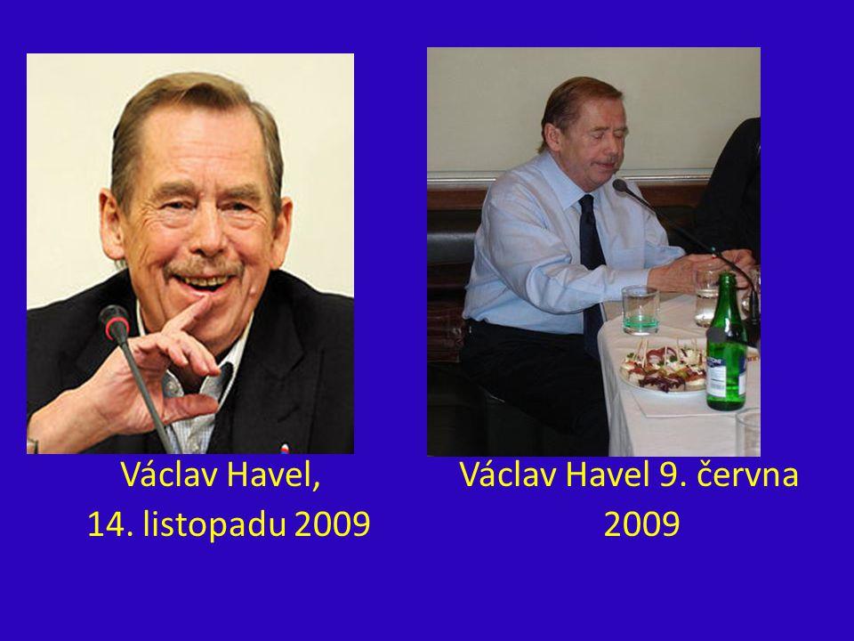 Václav Havel, Václav Havel 9. června 14. listopadu 2009 2009