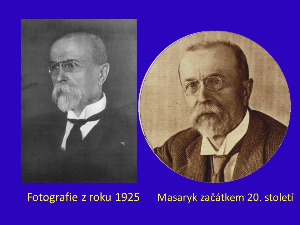 Fotografie z roku 1925 Masaryk začátkem 20. století
