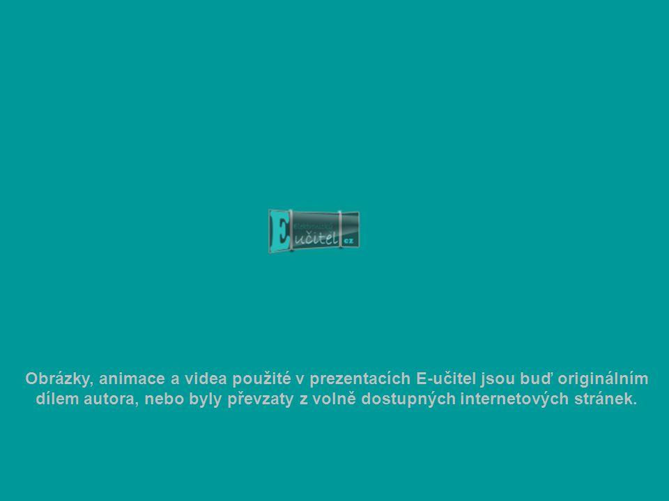Obrázky, animace a videa použité v prezentacích E-učitel jsou buď originálním dílem autora, nebo byly převzaty z volně dostupných internetových stráne
