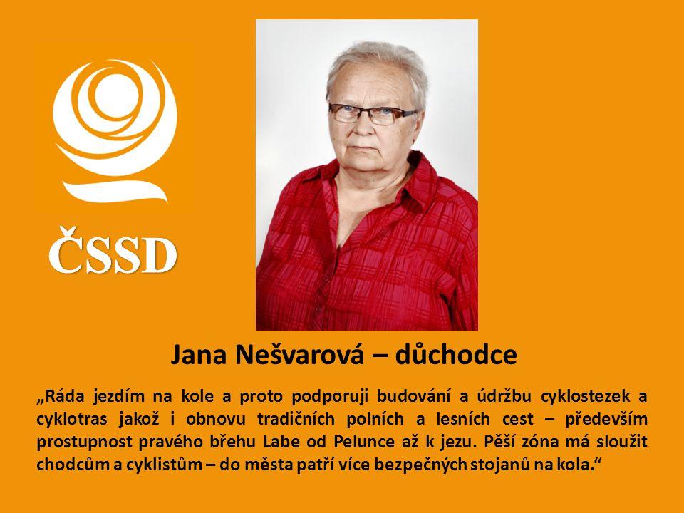 """Jana Nešvarová – důchodce """"Ráda jezdím na kole a proto podporuji budování a údržbu cyklostezek a cyklotras jakož i obnovu tradičních polních a lesních"""