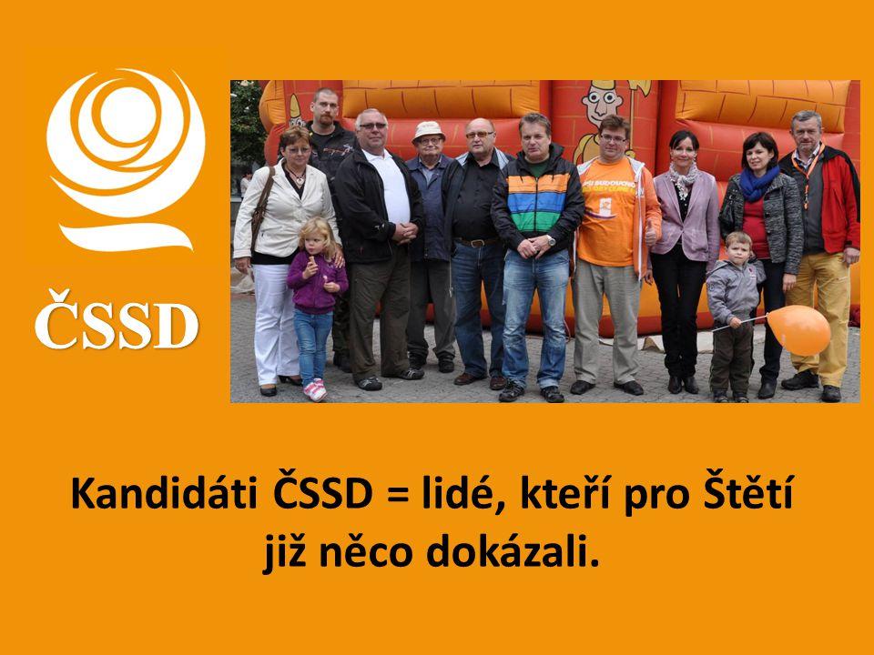 Kandidáti ČSSD = lidé, kteří pro Štětí již něco dokázali.