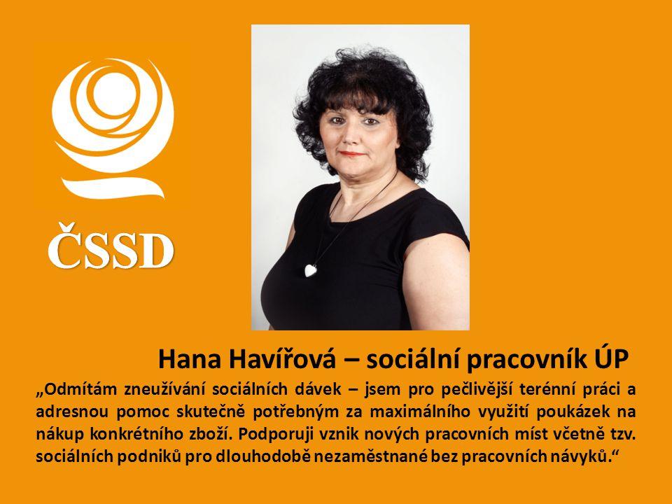 """Hana Havířová – sociální pracovník ÚP """"Odmítám zneužívání sociálních dávek – jsem pro pečlivější terénní práci a adresnou pomoc skutečně potřebným za"""