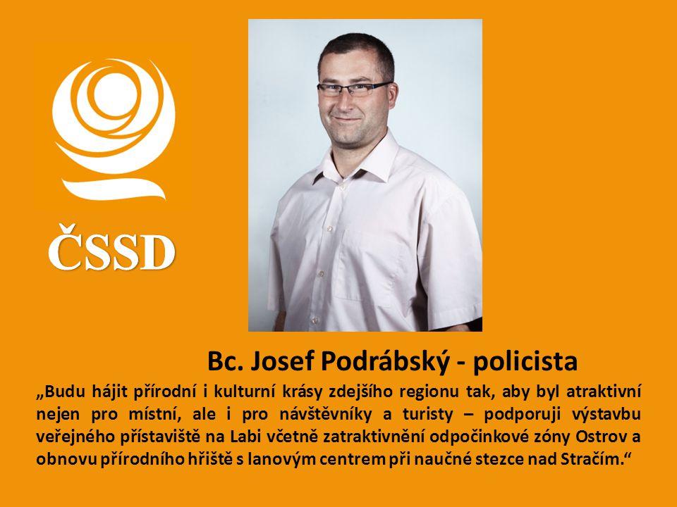 """Bc. Josef Podrábský - policista """"Budu hájit přírodní i kulturní krásy zdejšího regionu tak, aby byl atraktivní nejen pro místní, ale i pro návštěvníky"""