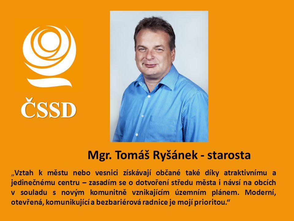 """Mgr. Tomáš Ryšánek - starosta """"Vztah k městu nebo vesnici získávají občané také díky atraktivnímu a jedinečnému centru – zasadím se o dotvoření středu"""