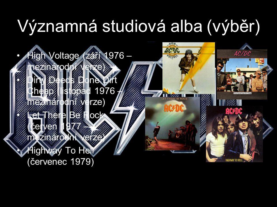 Významná studiová alba (výběr) High Voltage (září 1976 – mezinárodní verze) Dirty Deeds Done Dirt Cheap (listopad 1976 – mezinárodní verze) Let There