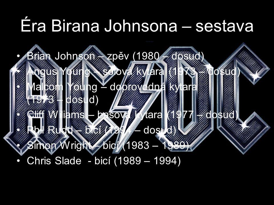 Éra Birana Johnsona – sestava Brian Johnson – zpěv (1980 – dosud) Angus Young – sólová kytara (1973 – dosud) Malcom Young – doprovodná kytara (1973 –