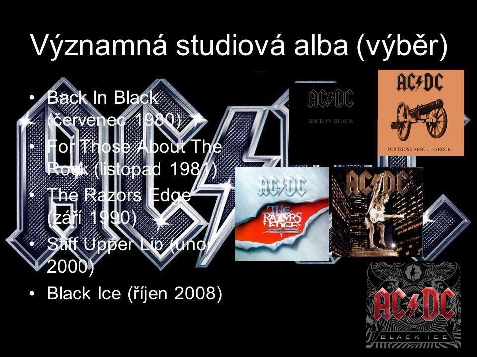 Významná studiová alba (výběr) Back In Black (červenec 1980) For Those About The Rock (listopad 1981) The Razors Edge (září 1990) Stiff Upper Lip (úno