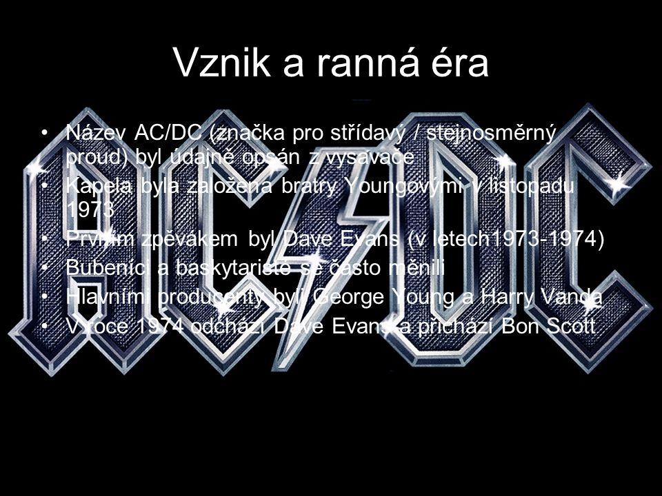 Éra Bona Scotta Od roku 1974 (příchod Bona Scotta) Do roku 1980 (smrt Bona Scotta) Vydáno 7 alb – první dvě alba vyšla pouze v Austrálii a na Novém Zélandu Přicházejí bubeník Phil Rudd a basák Mark Evans, vzniká tím první stabilní sestava AC/DC Skupina se stává mezinárodně slavnou