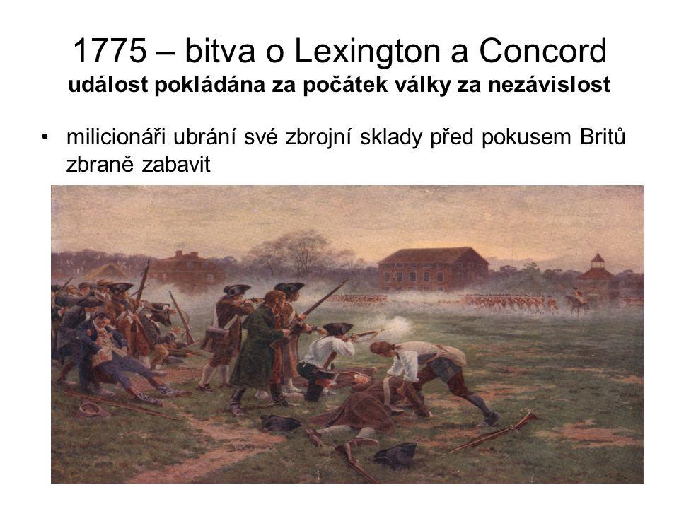 1775 – bitva o Lexington a Concord událost pokládána za počátek války za nezávislost milicionáři ubrání své zbrojní sklady před pokusem Britů zbraně z