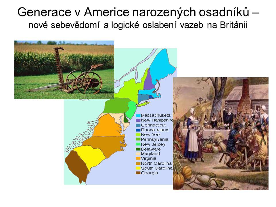 Generace v Americe narozených osadníků – nové sebevědomí a logické oslabení vazeb na Británii