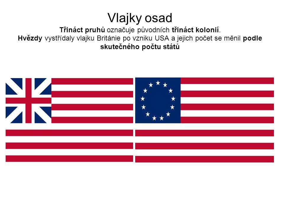 Vlajky osad Třináct pruhů označuje původních třináct kolonií. Hvězdy vystřídaly vlajku Británie po vzniku USA a jejich počet se měnil podle skutečného