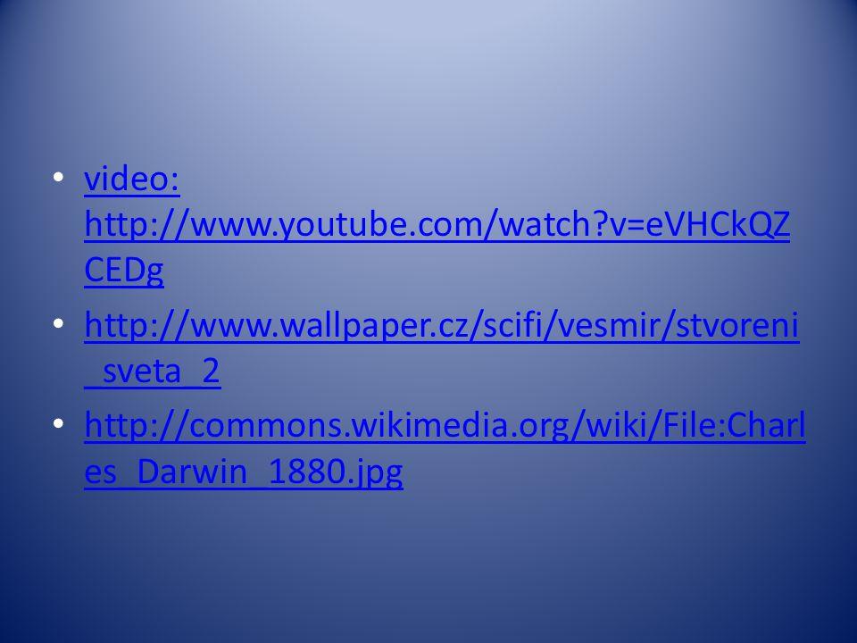 video: http://www.youtube.com/watch?v=eVHCkQZ CEDg video: http://www.youtube.com/watch?v=eVHCkQZ CEDg http://www.wallpaper.cz/scifi/vesmir/stvoreni _s