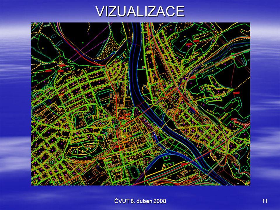 ČVUT 8. duben 200811 VIZUALIZACE