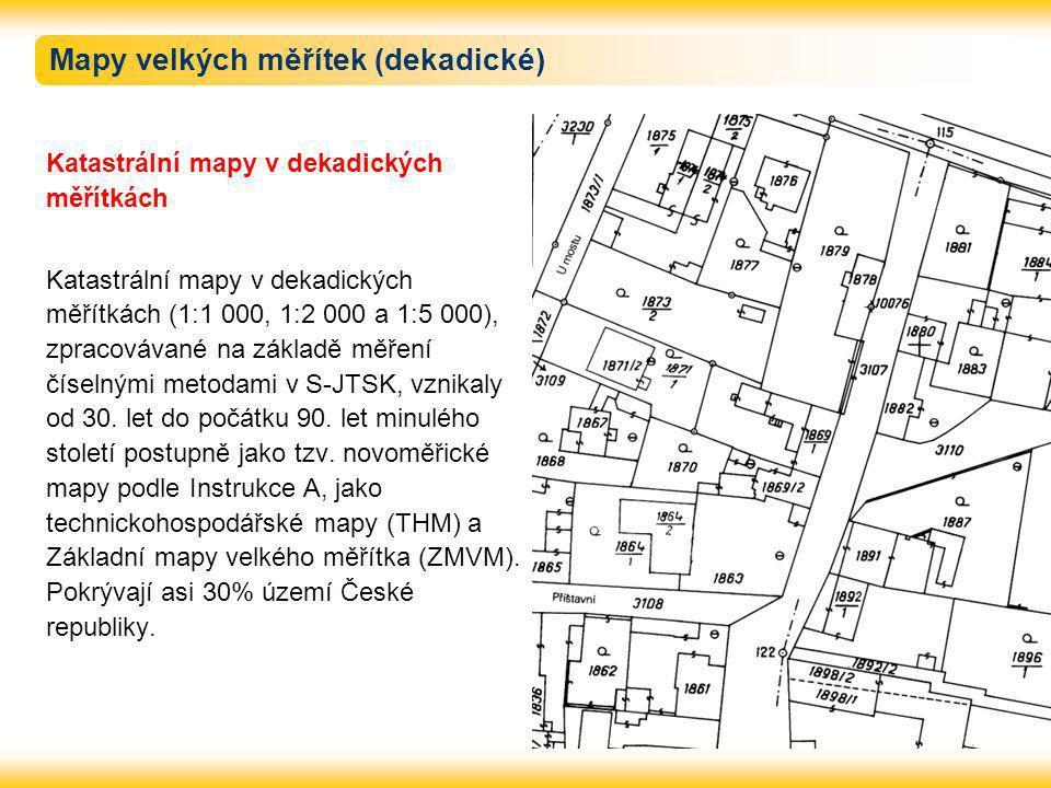 Mapy velkých měřítek (dekadické) Katastrální mapy v dekadických měřítkách Katastrální mapy v dekadických měřítkách (1:1 000, 1:2 000 a 1:5 000), zpracovávané na základě měření číselnými metodami v S-JTSK, vznikaly od 30.