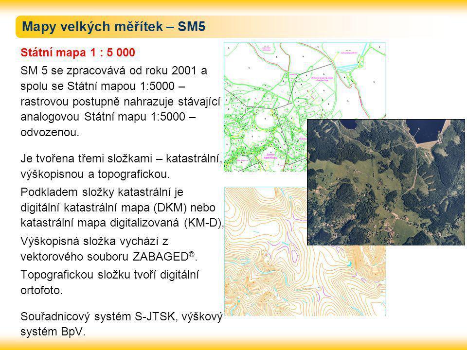 Mapy velkých měřítek – SM5 Státní mapa 1 : 5 000 SM 5 se zpracovává od roku 2001 a spolu se Státní mapou 1:5000 – rastrovou postupně nahrazuje stávající analogovou Státní mapu 1:5000 – odvozenou.