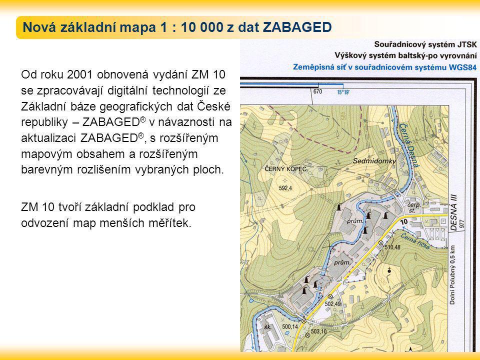 Nová základní mapa 1 : 10 000 z dat ZABAGED Od roku 2001 obnovená vydání ZM 10 se zpracovávají digitální technologií ze Základní báze geografických dat České republiky – ZABAGED ® v návaznosti na aktualizaci ZABAGED ®, s rozšířeným mapovým obsahem a rozšířeným barevným rozlišením vybraných ploch.
