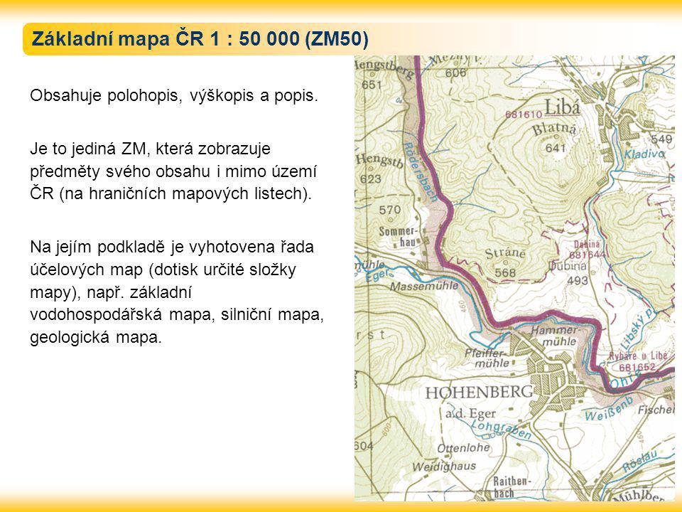 Základní mapa ČR 1 : 50 000 (ZM50) Obsahuje polohopis, výškopis a popis. Je to jediná ZM, která zobrazuje předměty svého obsahu i mimo území ČR (na hr