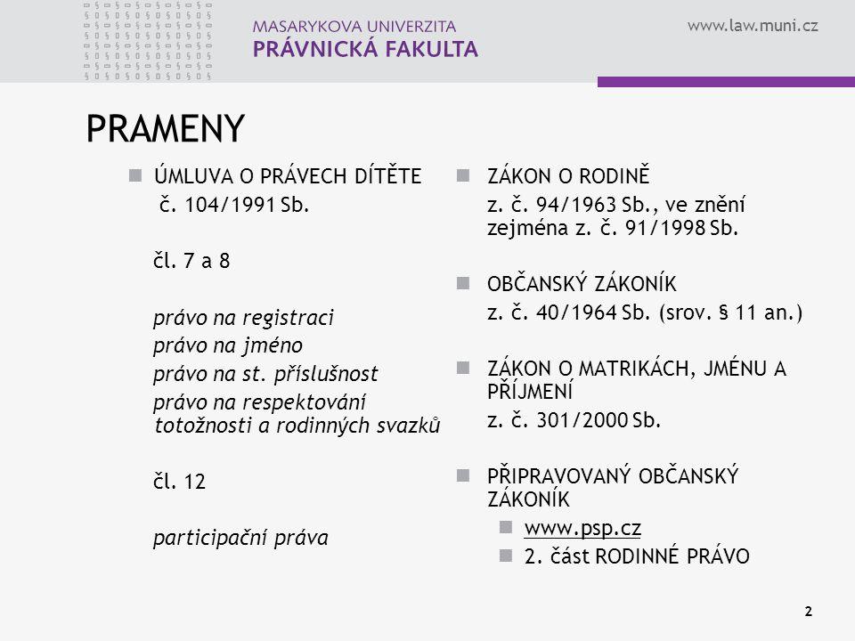 www.law.muni.cz 2 PRAMENY ÚMLUVA O PRÁVECH DÍTĚTE č.