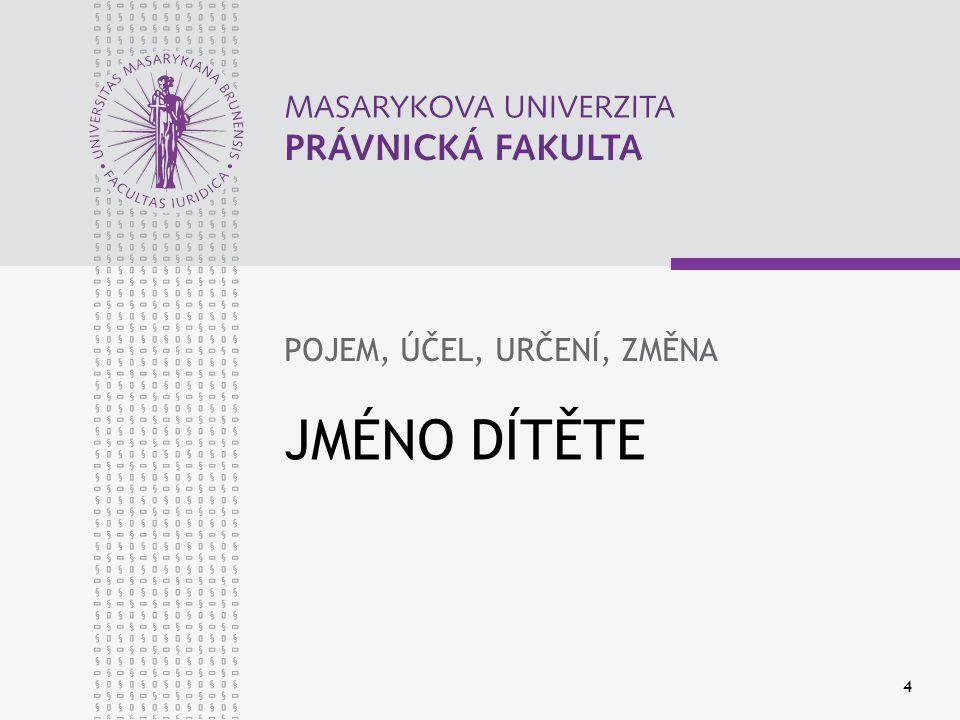 www.law.muni.cz 5 URČENÍ JMÉNA DÍTĚTE ROZHODUJÍ RODIČE DÍTĚTE PO DOHODĚ VAZBA NA RODIČOVSKOU ZODPOVĚDNOST (§ 18/1 ZM) vyjma nezletilého rodiče ve smyslu § 38/3 ZOR jde o podstatnou věc dítěte  NENÍ-LI DOHODY NEBO RODIČE JMÉNO NEURČÍ, RESP.