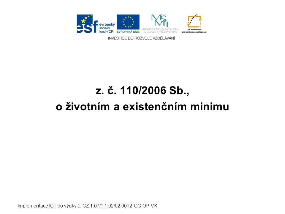 z. č. 110/2006 Sb., o životním a existenčním minimu Implementace ICT do výuky č.