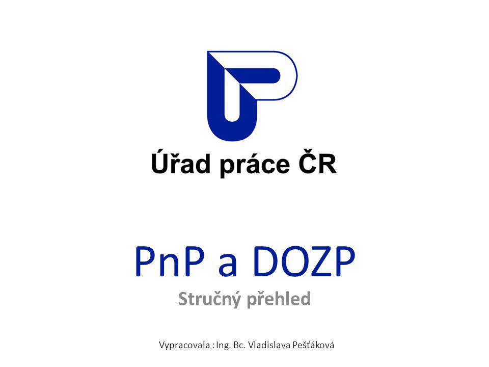 PnP a DOZP Stručný přehled Vypracovala : Ing. Bc. Vladislava Pešťáková