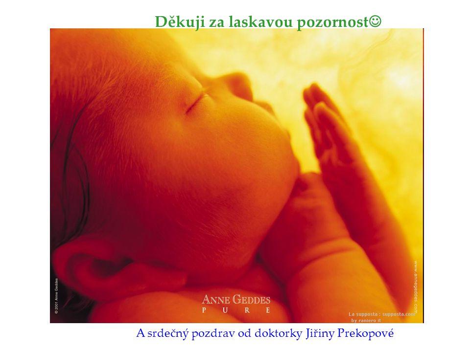 Děkuji za laskavou pozornost A srdečný pozdrav od doktorky Jiřiny Prekopové