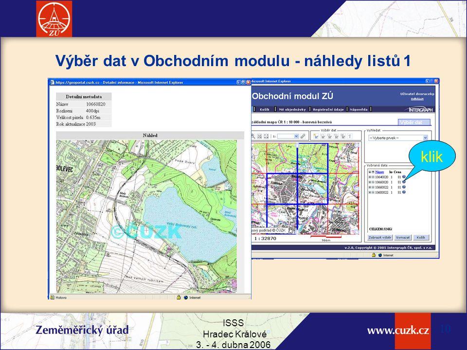 ISSS Hradec Králové 3. - 4. dubna 2006 10 Výběr dat v Obchodním modulu - náhledy listů 1 klik