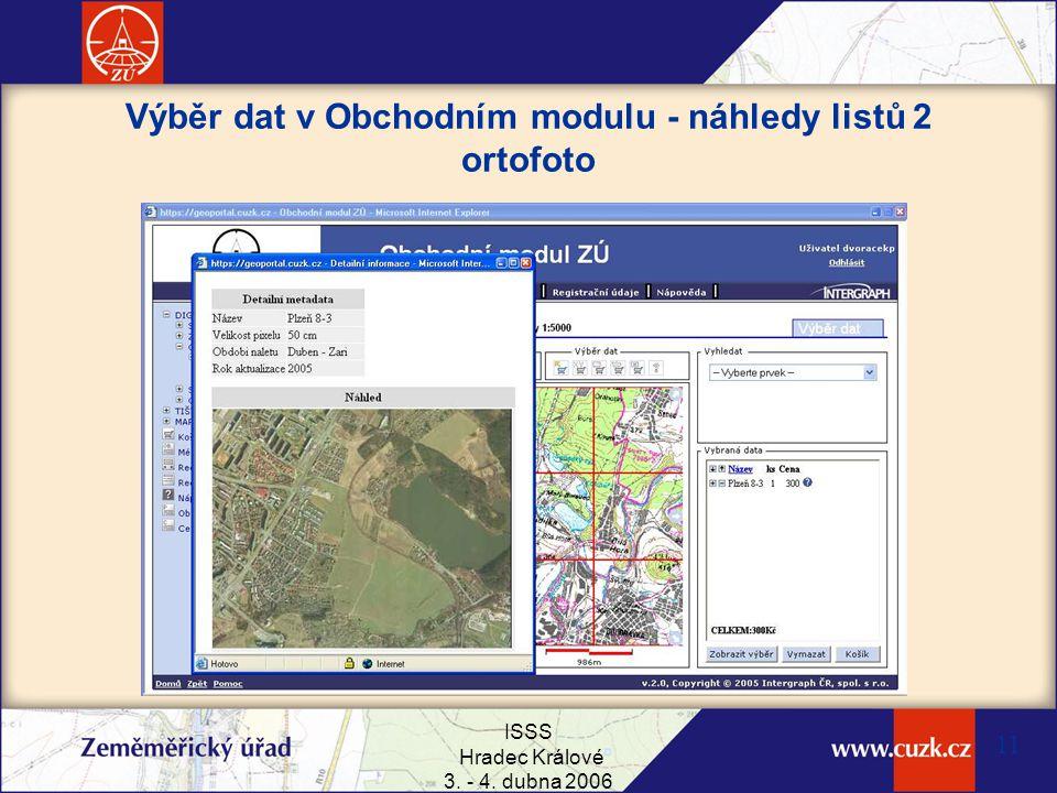 ISSS Hradec Králové 3. - 4. dubna 2006 11 Výběr dat v Obchodním modulu - náhledy listů 2 ortofoto