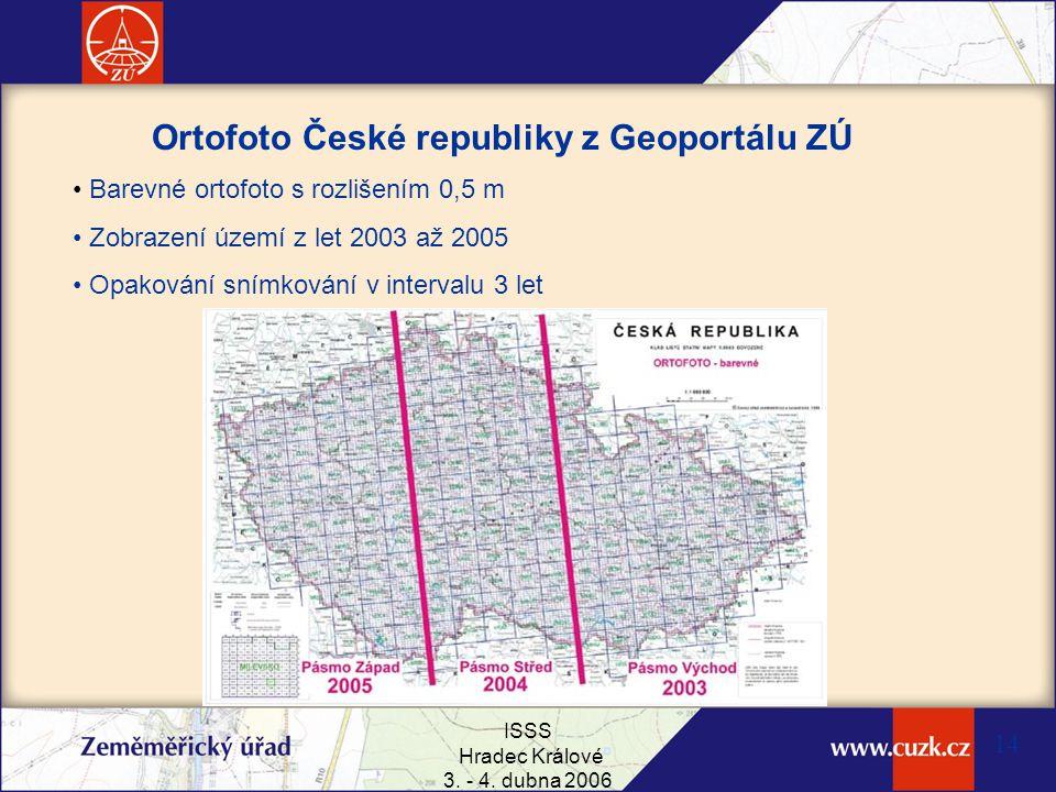 ISSS Hradec Králové 3. - 4. dubna 2006 14 Ortofoto České republiky z Geoportálu ZÚ Barevné ortofoto s rozlišením 0,5 m Zobrazení území z let 2003 až 2