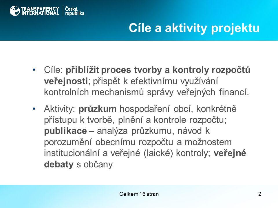 Celkem 16 stran2 Cíle: přiblížit proces tvorby a kontroly rozpočtů veřejnosti; přispět k efektivnímu využívání kontrolních mechanismů správy veřejných financí.