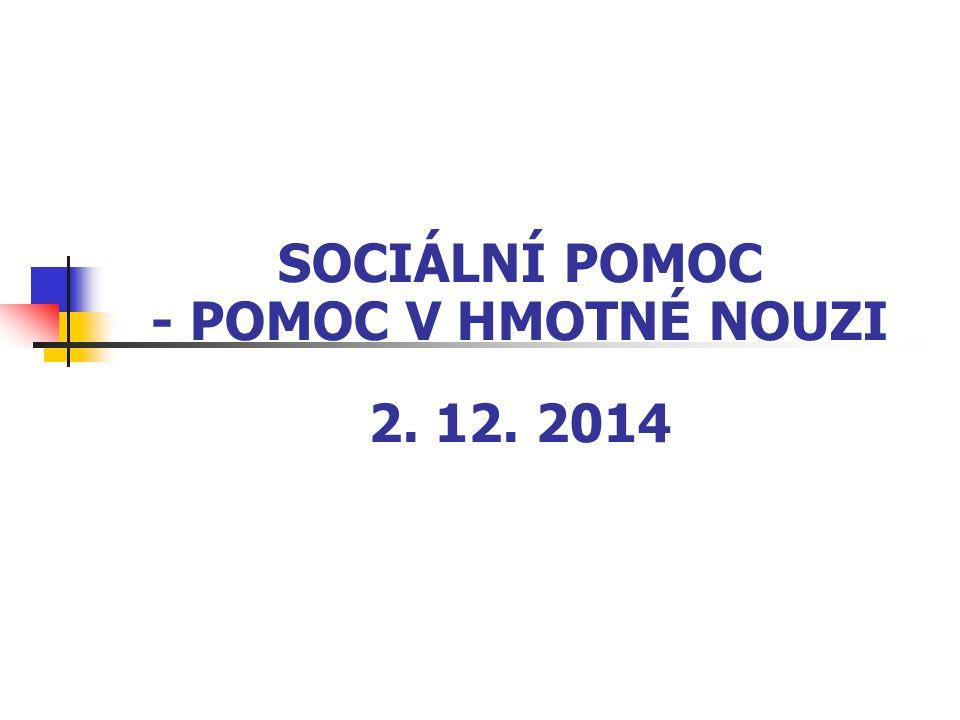 SOCIÁLNÍ POMOC - POMOC V HMOTNÉ NOUZI 2. 12. 2014