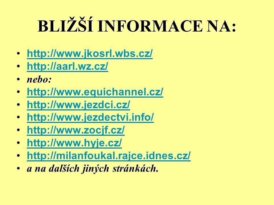 BLIŽŠÍ INFORMACE NA: http://www.jkosrl.wbs.cz/http://www.jkosrl.wbs.cz/http://www.jkosrl.wbs.cz/ http://aarl.wz.cz/http://aarl.wz.cz/http://aarl.wz.cz