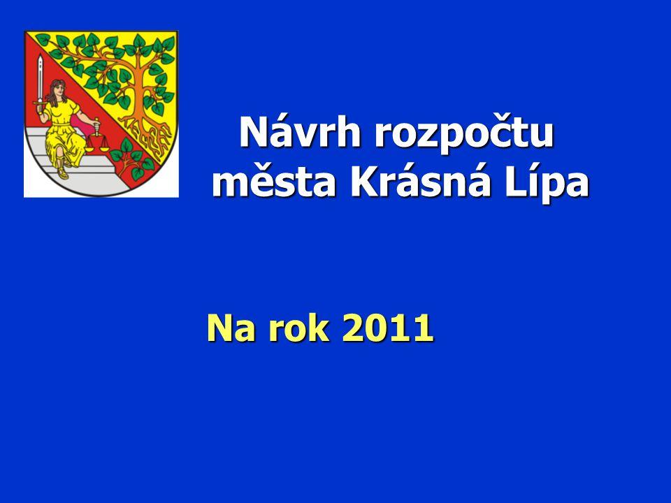 Návrh rozpočtu města Krásná Lípa Návrh rozpočtu města Krásná Lípa Na rok 2011