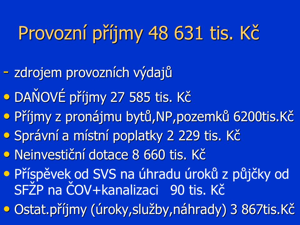 Provozní příjmy 48 631 tis. Kč - zdrojem provozních výdajů DAŇOVÉ příjmy 27 585 tis.